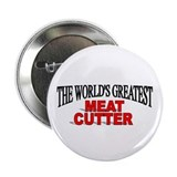 """The World's Greatest Meat Cutter"" Button"