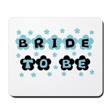 Blue Bride to Be Mousepad