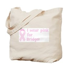 Wear pink for Bridget Tote Bag