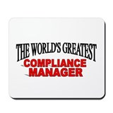 """The World's Greatest Compliance Manager"" Mousepad"