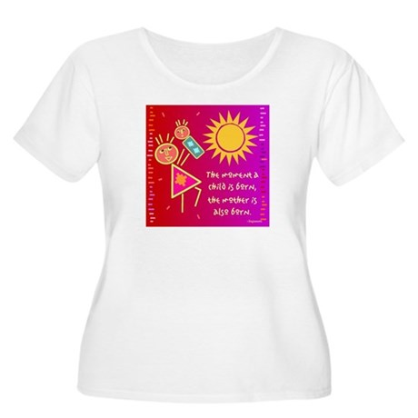 A Mother is Born Women's Plus Size Scoop Neck T-Sh