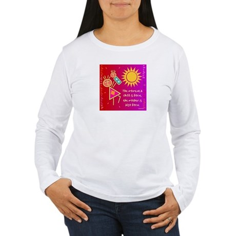 A Mother is Born Women's Long Sleeve T-Shirt