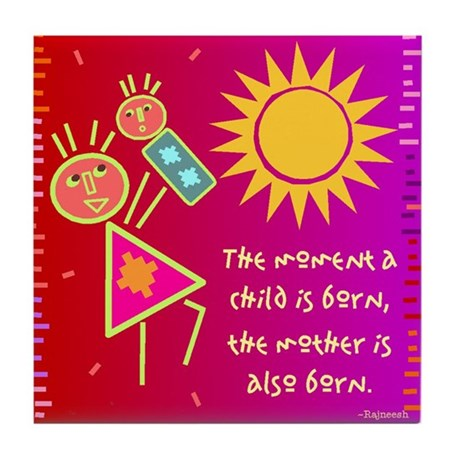 A Mother is Born Tile Coaster