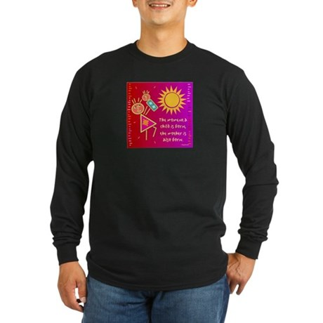 A Mother is Born Long Sleeve Dark T-Shirt