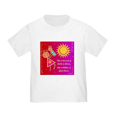 A Mother is Born Toddler T-Shirt