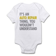 Its An Auto Repair Thing Infant Bodysuit