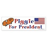Guinea Pig Bumper Sticker: Piggie For President