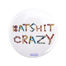 """Batshit Crazy 3.5"""" Button"""