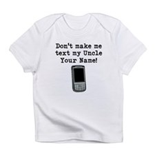 Don't Make Me Text My Uncle (Custom) Infant T-Shir