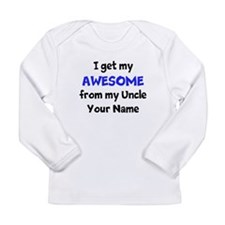 I Get My Awesome From My Uncle (Custom) Long Sleev