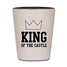 King of the castle Shot Glass
