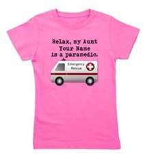 Relax My Aunt Is A Paramedic (Custom) Girl's Tee