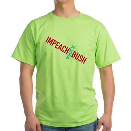 Impeach George W. Bush Green T-Shirt