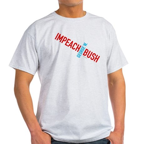 Impeach George W. Bush Light T-Shirt