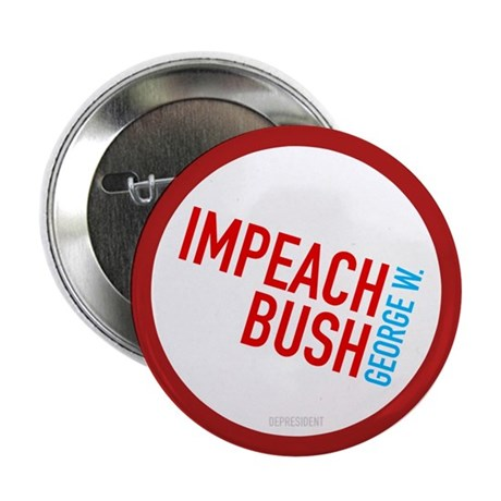 "Impeach George W. Bush 2.25"" Button (100 pack)"