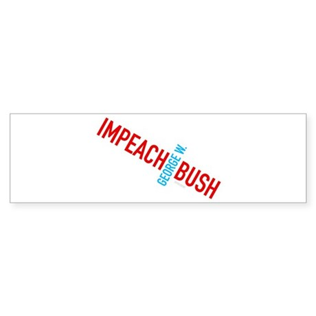Impeach George W. Bush Bumper Sticker