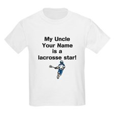 My Uncle Is A Lacrosse Star (Custom) T-Shirt