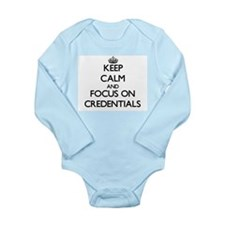 Keep Calm and focus on Credentials Body Suit