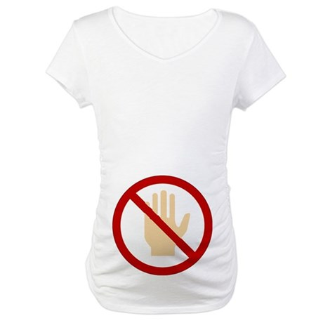 Don't Touch Maternity T-Shirt