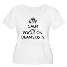 Keep Calm and focus on Dean's Lists Plus Size T-Sh