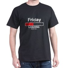 Friday loading please wait T-Shirt