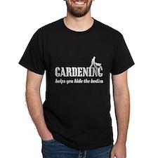 Gardening helps hide bodies T-Shirt