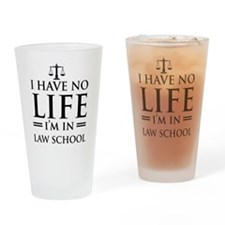 No life in law school Drinking Glass