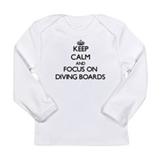Keep Calm and focus on Diving Boards Long Sleeve T