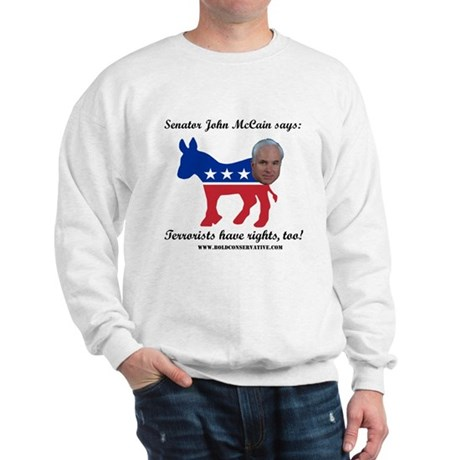 McCain: Terrorists Rights Sweatshirt