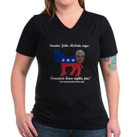 McCain: Terrorists Rights Women's V-Neck Dark T-Sh