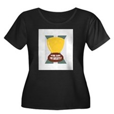 You Are The Greatest Plus Size T-Shirt