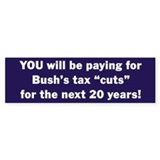 Bush Tax Cuts Bumper Bumper Sticker