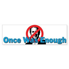 Once Was Enough Bumper Sticker