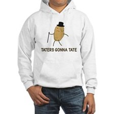 Haters Gonna Hate and Taters Gonna Tate Hoodie