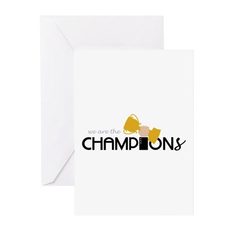We are the Champion Greeting Cards