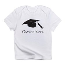 Game of College Graduation Loans Infant T-Shirt