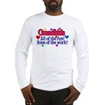 Grandkids - All the fun! Long Sleeve T-Shirt