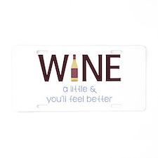 Wine a Little Aluminum License Plate