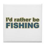 I'd Rather be Fishing Fish Tile Coaster