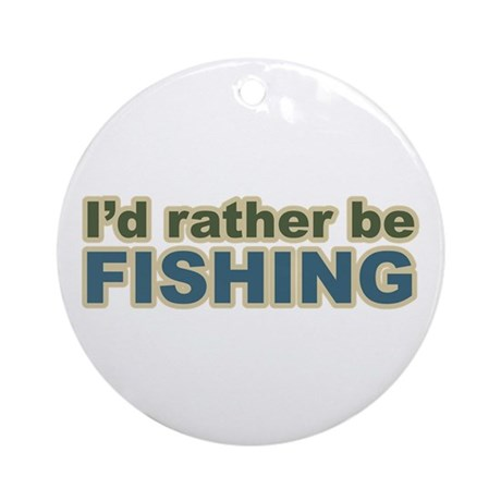 I'd Rather be Fishing Fish Ornament (Round)