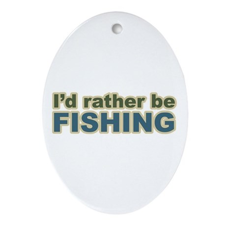 I'd Rather be Fishing Fish Oval Ornament