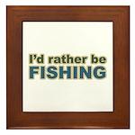 I'd Rather be Fishing Fish Framed Tile
