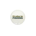 I'd Rather be Fishing Fish Mini Button