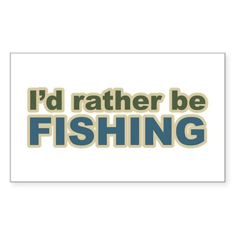 I'd Rather be Fishing Fish Rectangle Sticker