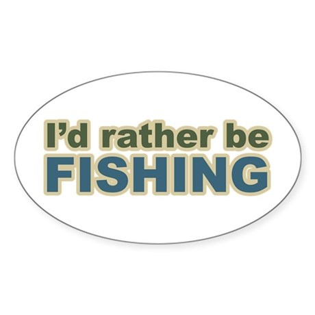 I'd Rather be Fishing Fish Oval Sticker