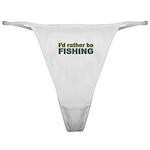 I'd Rather be Fishing Fish Classic Thong