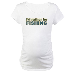 I'd Rather be Fishing Fish Maternity T-Shirt