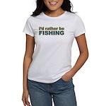 I'd Rather be Fishing Fish Women's T-Shirt