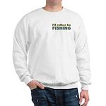 I'd Rather be Fishing Fish Sweatshirt