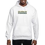 I'd Rather be Fishing Fish Hooded Sweatshirt